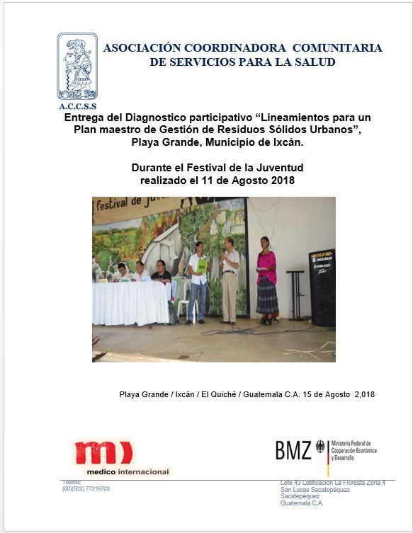 """Entrega del Diagnostico participativo """"Lineamientos para un Plan maestro de Gestión de Residuos Sólidos Urbanos"""", Playa Grande, Municipio de Ixcán."""