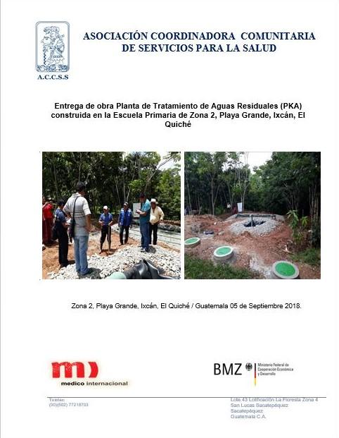 Entrega de Obra Planta de Tratamiento de Aguas Residuales construida en la Escuela Primaria de Zona 2 de Playa Grande, Ixcán, El Quiché