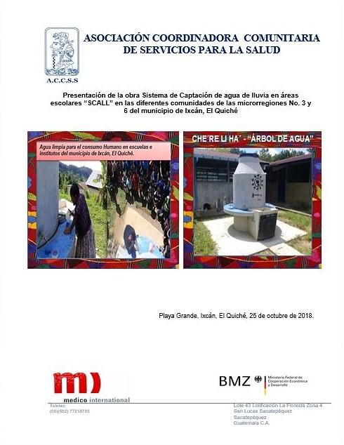 Presentación de las Obras Sistemas de Captación de Agua de Lluvia SCALL en las Microrregiones No. 3 y 6 del Municipio de Ixcán, El Quiche